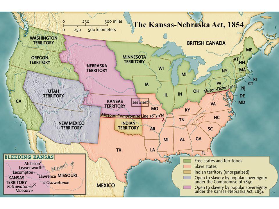 The Kansas-Nebraska Act, 1854 pg. 477 The Kansas-Nebraska Act, 1854