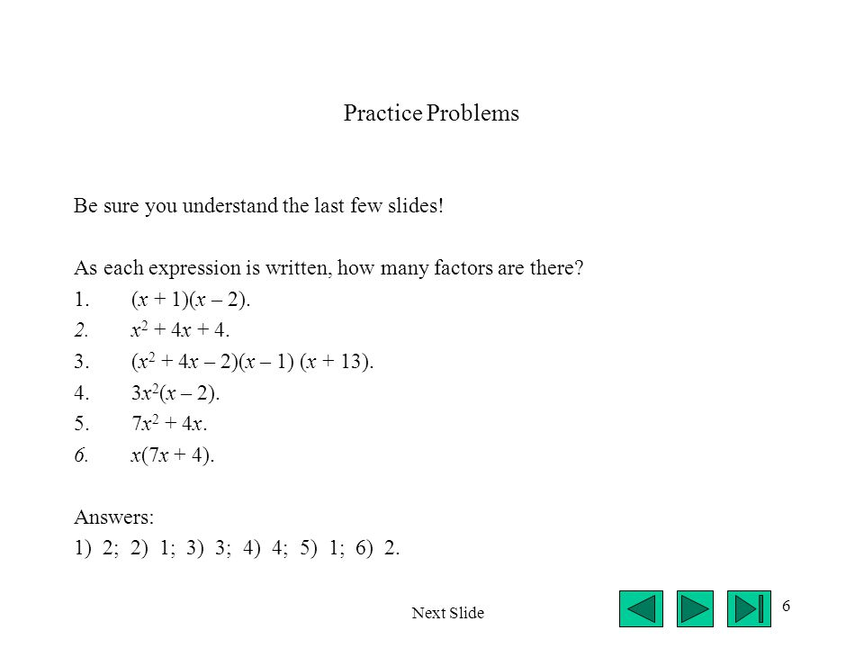 6 Practice Problems Be sure you understand the last few slides.