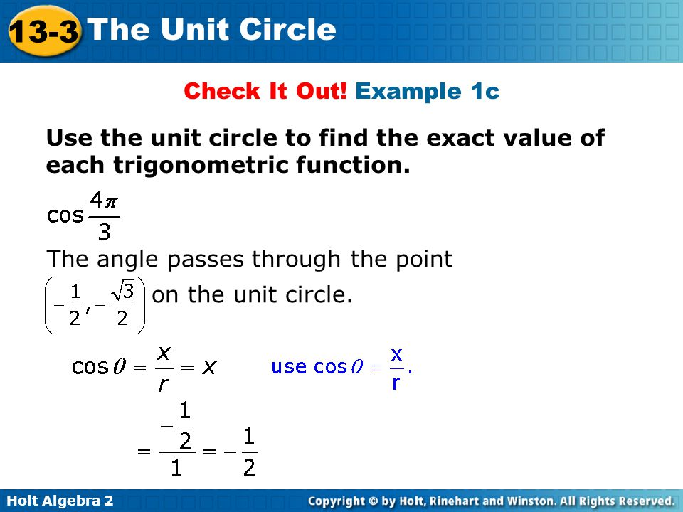 Holt Algebra 2 13-3 The Unit Circle Check It Out! Example 1c Use the unit circle to find the exact value of each trigonometric function. The angle pas