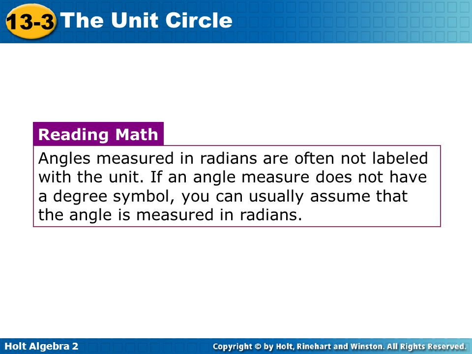Holt Algebra 2 13-3 The Unit Circle Step 3 Find the length of the arc intercepted by radians.