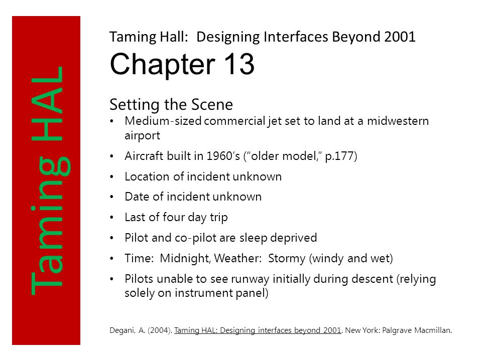 Taming HAL Taming Hall: Designing Interfaces Beyond 2001 Chapter 13 Setting the Scene Medium-sized commercial jet set to land at a midwestern airport