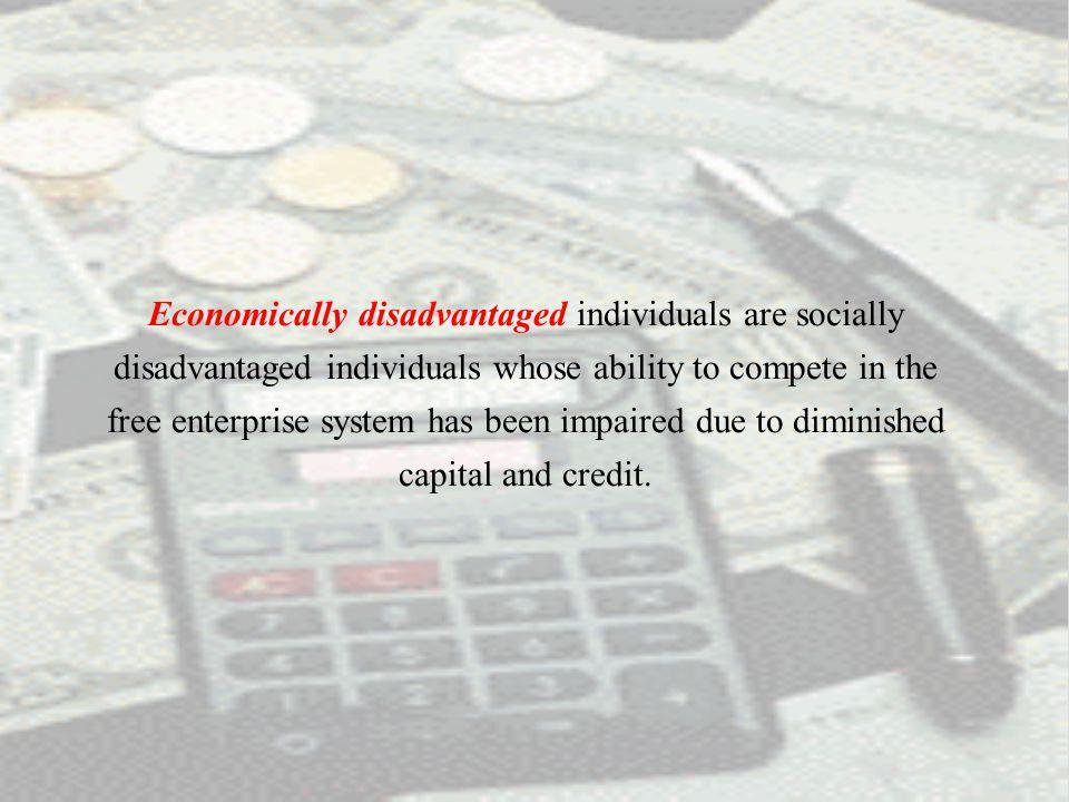Visit us at www.sba.gov Economic Disadvantage