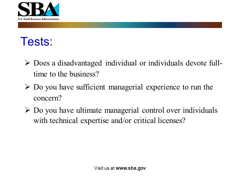 Visit us at www.sba.gov Do you control the Operations?