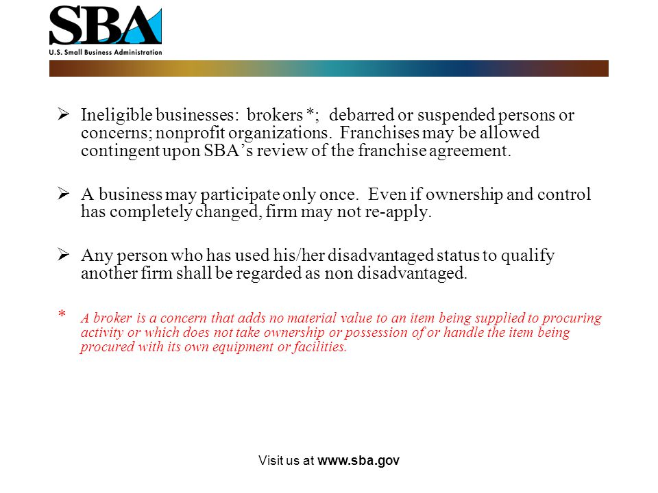 Visit us at www.sba.gov Ineligible Businesses & Individual Disqualification
