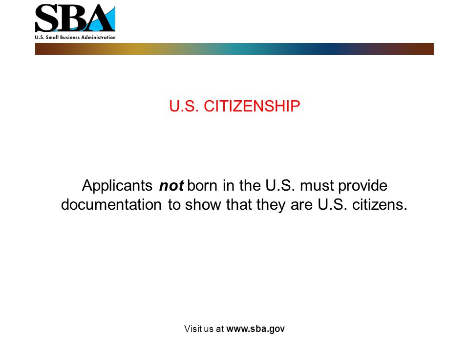 Visit us at www.sba.gov Eligibility Criteria for the 8(a) Program  U. S. Citizens 13 CFR § 124.101  Size 13 CFR § 124.102  Socially Disadvantaged 1