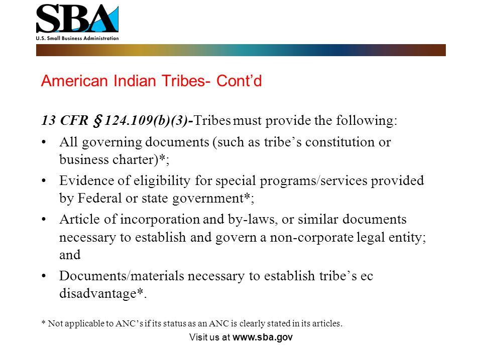 American Indian Tribes (AIT) 13 CFR § 124.109 13 CFR § 124.109(b)-Tribes must establish their economic disadvantage once. 13 CFR § 124.109(b)(1)- trib