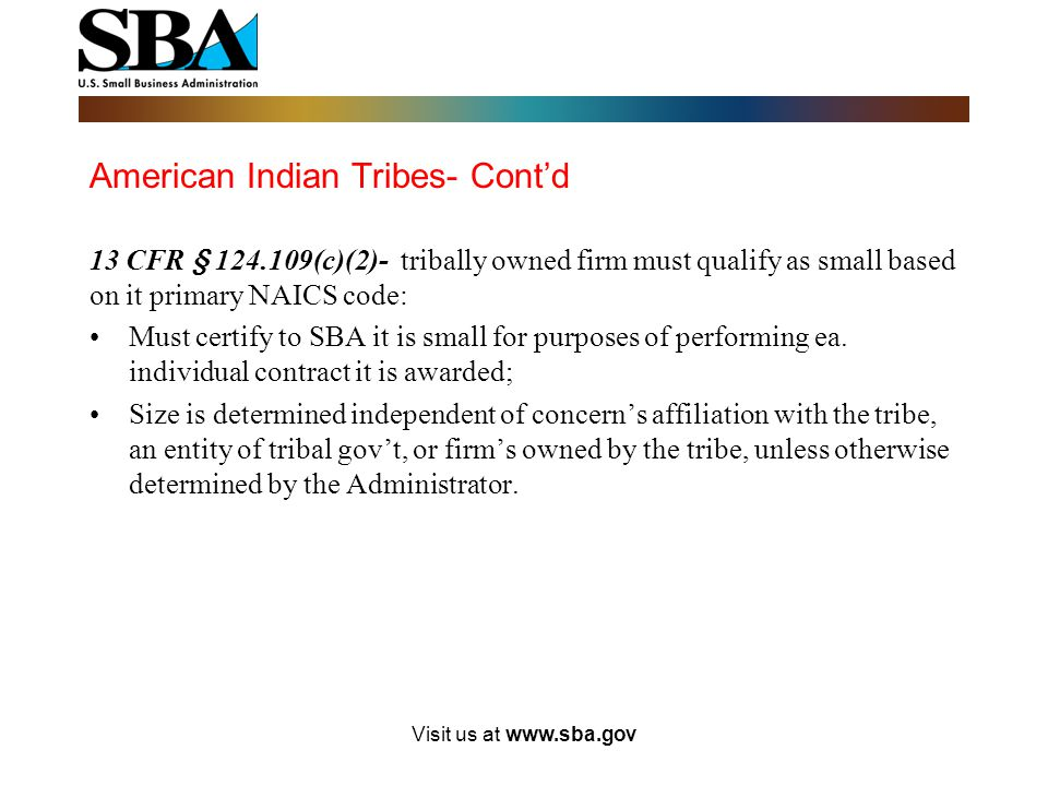American Indian Tribes- Cont'd 13 CFR § 124.109(c)(1)*- tribally owned concerns must be separate a distinct legal entities; Articles of incorporation/