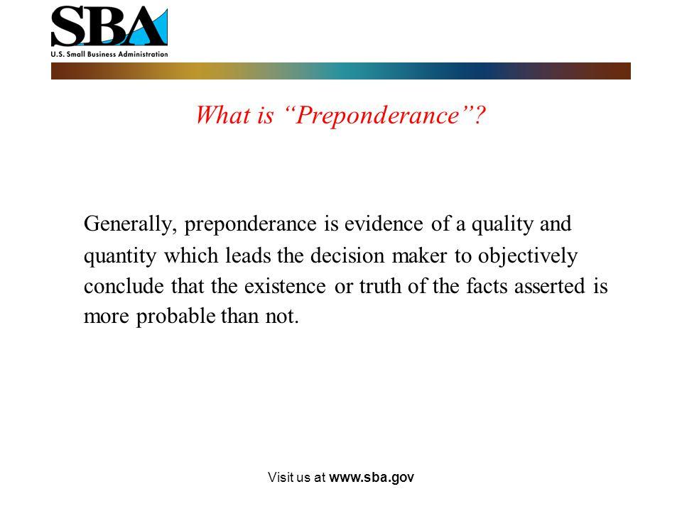 Visit us at www.sba.gov What is Preponderance .