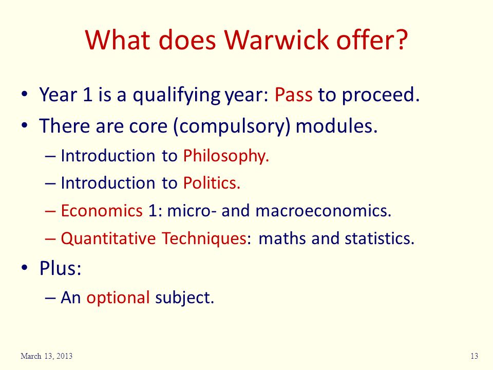 What does Warwick offer. Year 1 is a qualifying year: Pass to proceed.