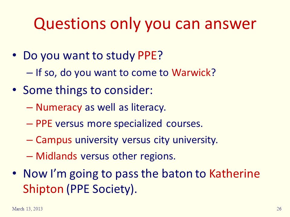 Questions only you can answer Do you want to study PPE.