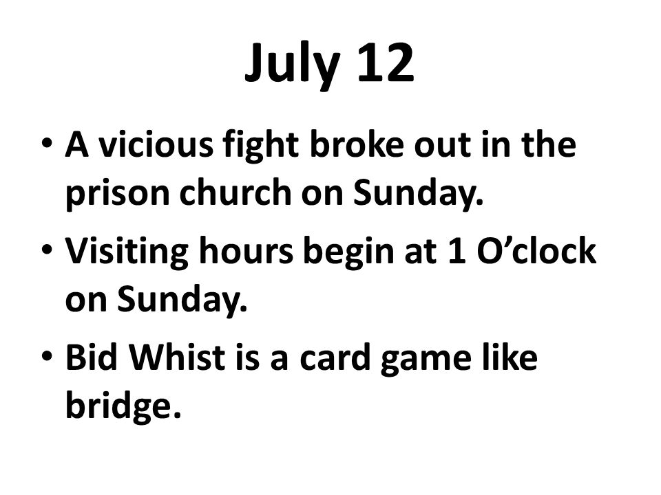 July 12 A vicious fight broke out in the prison church on Sunday.