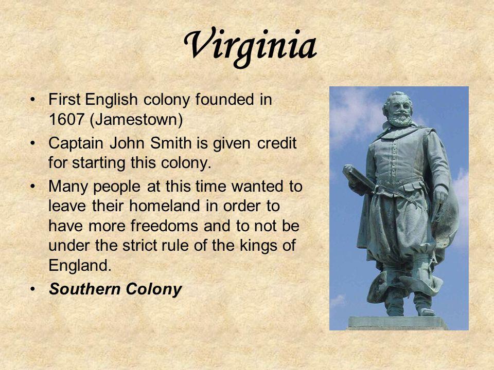Southern Colonies The Southern Colonies included: Maryland (MD), Virginia (VA), North Carolina (NC), South Carolina (SC), and Georgia (GA). MD VA NC S