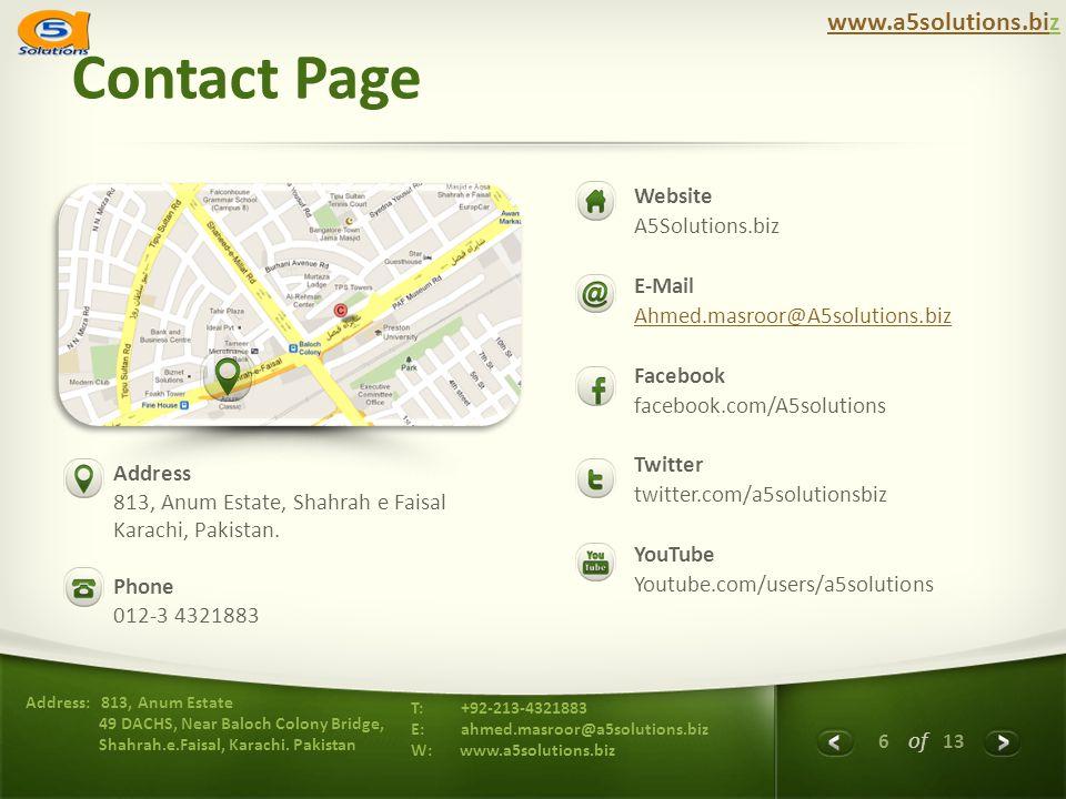 6 of 13 Address: 813, Anum Estate 49 DACHS, Near Baloch Colony Bridge, Shahrah.e.Faisal, Karachi. Pakistan T: +92-213-4321883 E: ahmed.masroor@a5solut