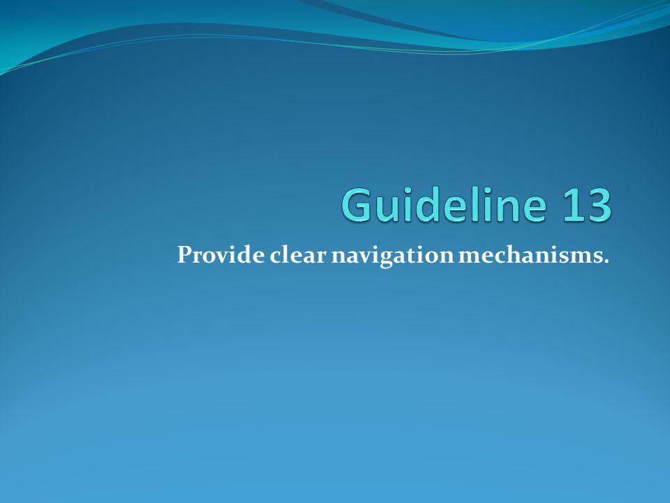 Provide clear navigation mechanisms.