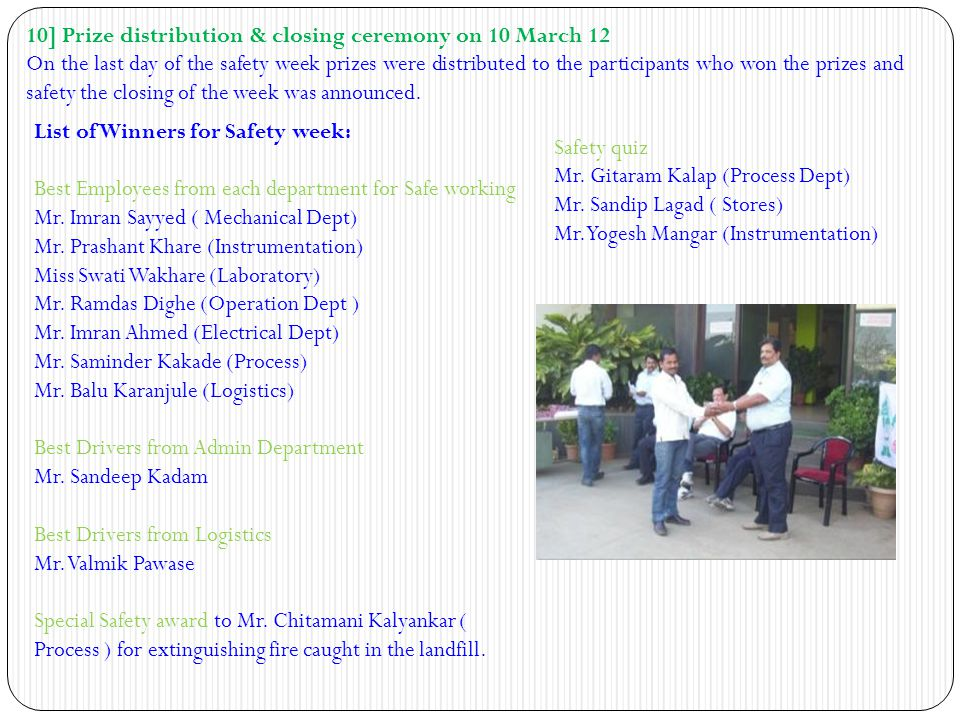 10] Prize distribution & closing ceremony on 10 March 12 On the last day of the safety week prizes were distributed to the participants who won the pr