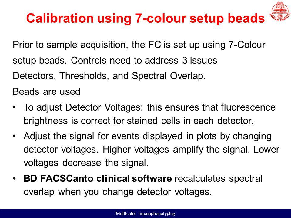 BD FACS 7-colour setup beads Adjusting Thresholds A threshold sets a channel number below which events will not be processed.