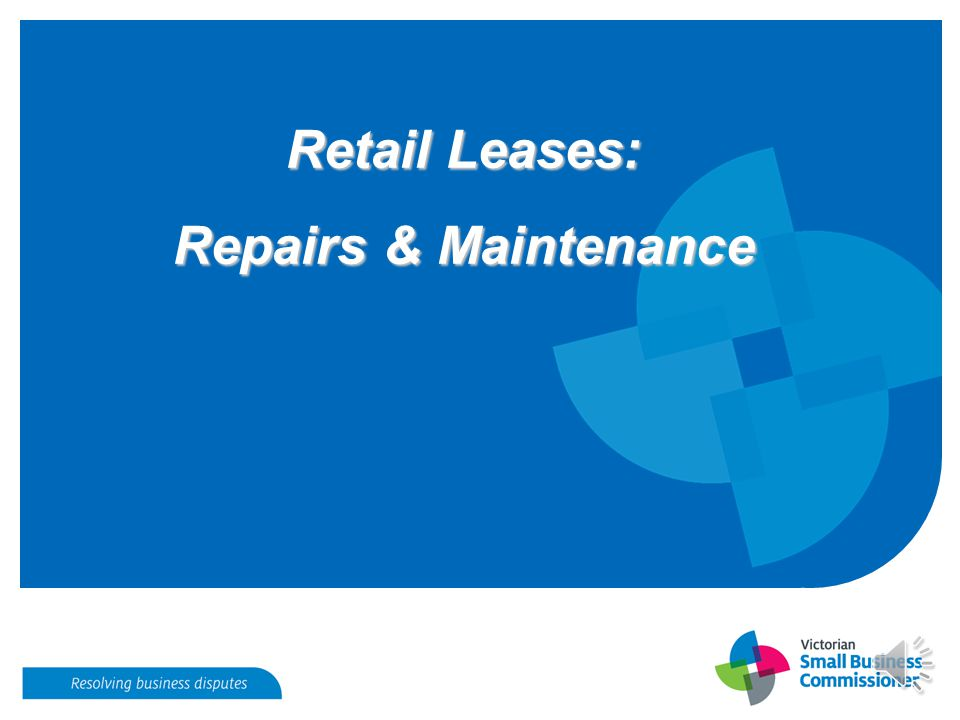 Retail Leases: Repairs & Maintenance