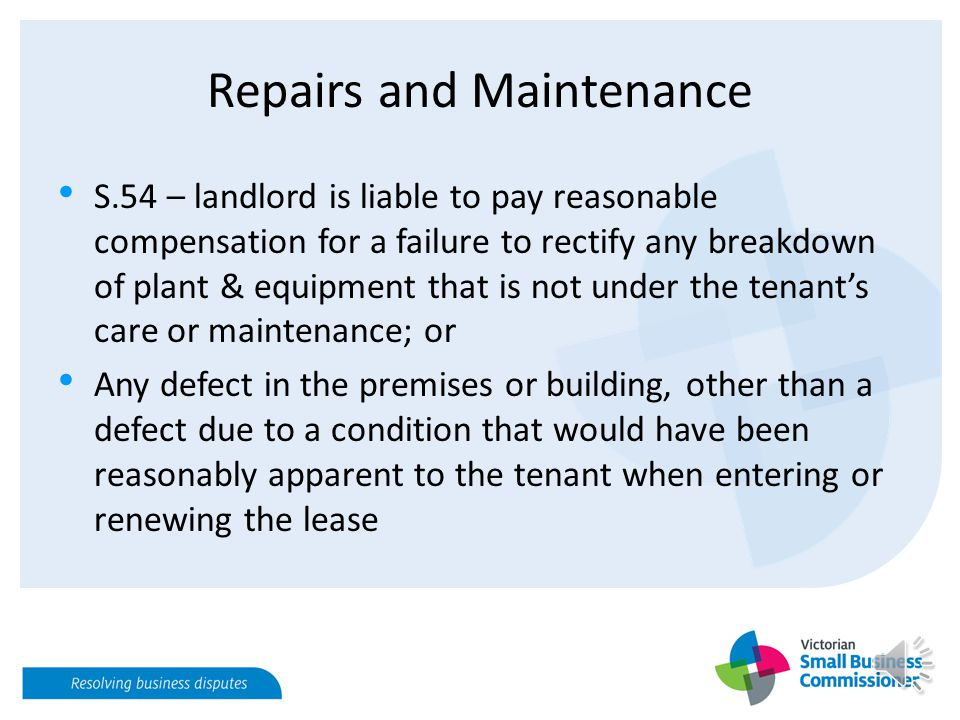 Repairs and Maintenance Urgent Repairs 2 Tenant must give landlord written notice of urgent repairs that have been carried out, and the cost, within 1