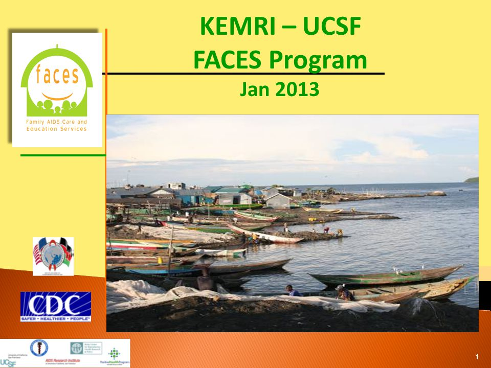 KEMRI – UCSF FACES Program Jan 2013 1