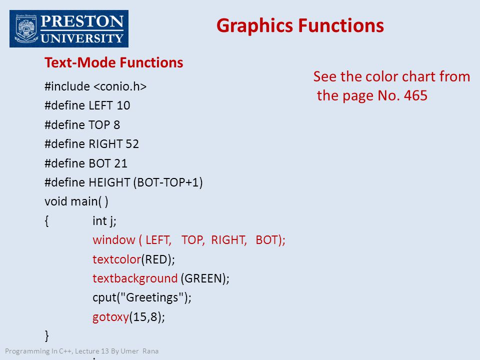 Graphics Functions Programming In C++, Lecture 13 By Umer Rana #include #define LEFT 10 #define TOP 8 #define RIGHT 52 #define BOT 21 #define HEIGHT (