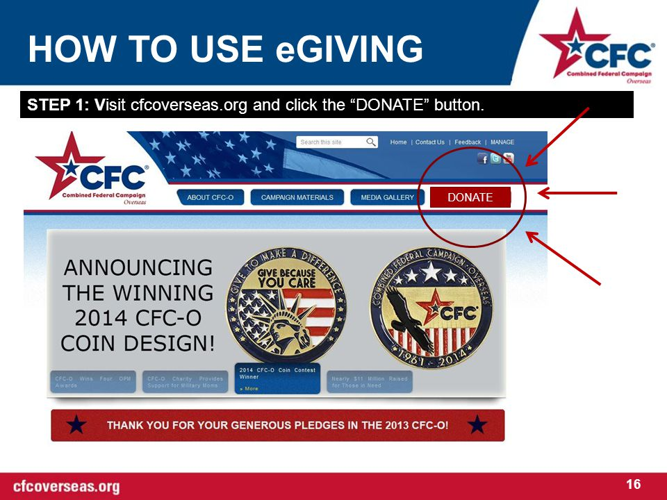 HOW TO USE eGIVING 16 STEP 1: Visit cfcoverseas.org and click the DONATE button. DONATE