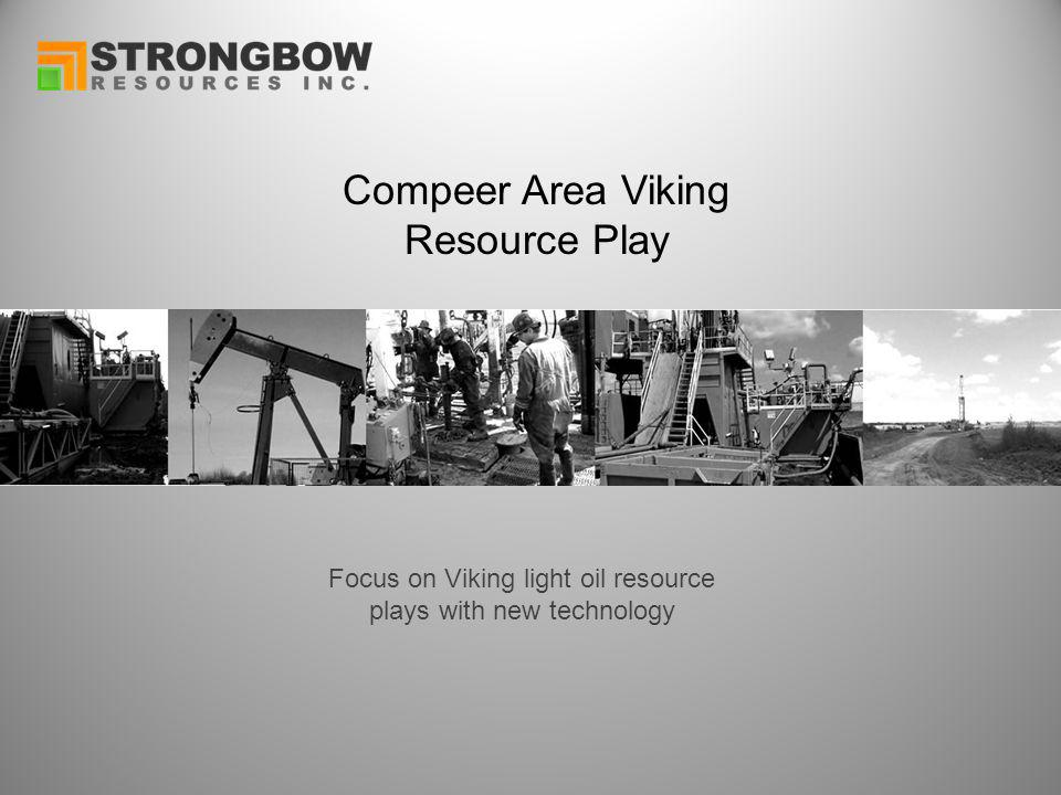 Compeer Area Viking Resource Play Focus on Viking light oil resource plays with new technology