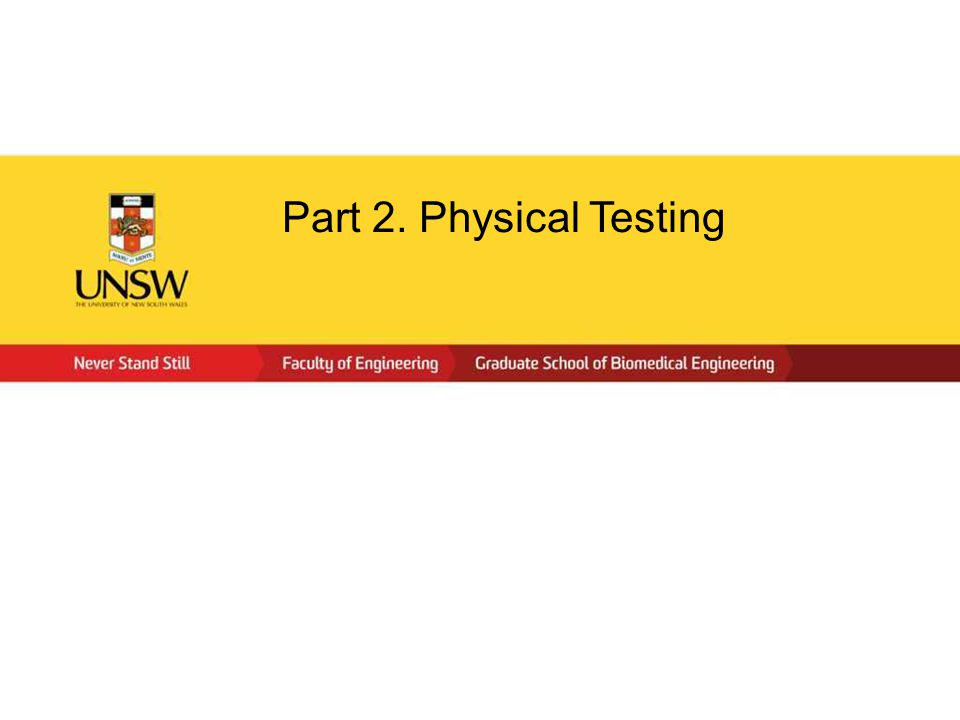Part 2. Physical Testing