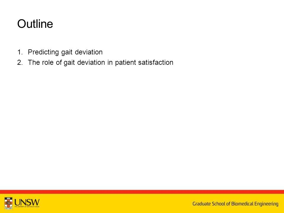 Outline 1.Predicting gait deviation 2.The role of gait deviation in patient satisfaction