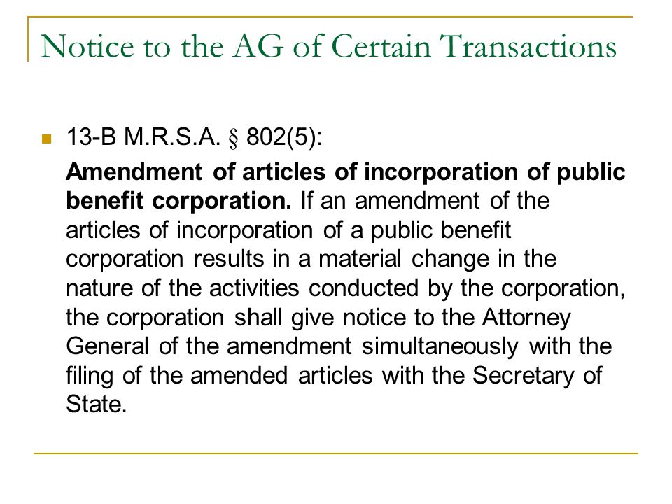 Notice to the AG of Certain Transactions 13-B M.R.S.A.