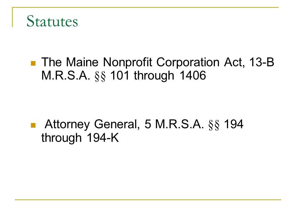 Statutes The Maine Nonprofit Corporation Act, 13-B M.R.S.A.
