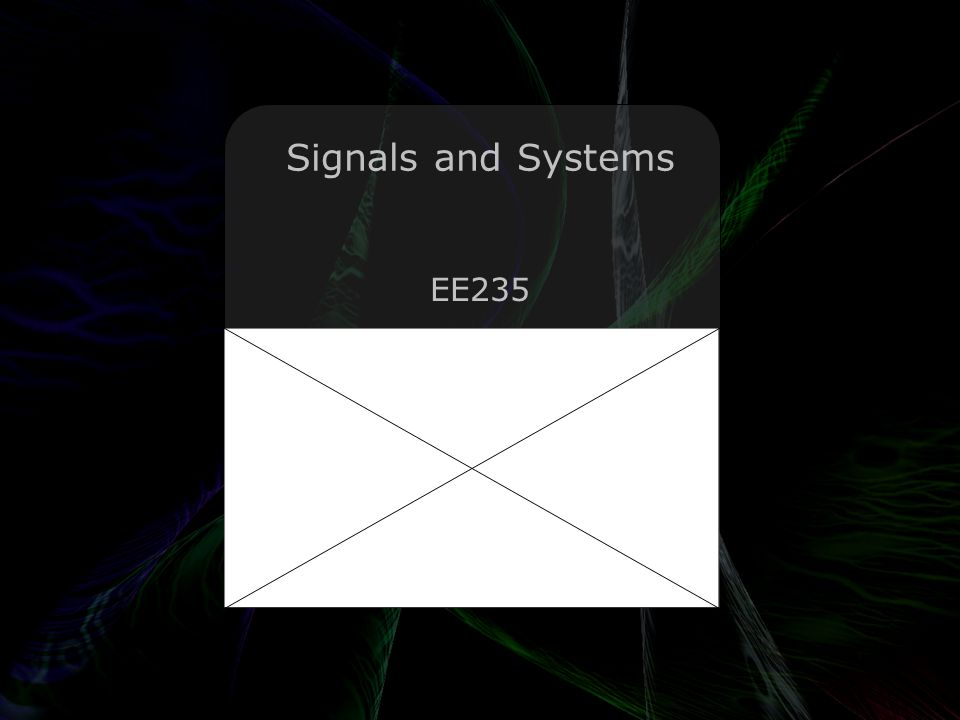 Leo Lam © 2010-2011 Signals and Systems EE235