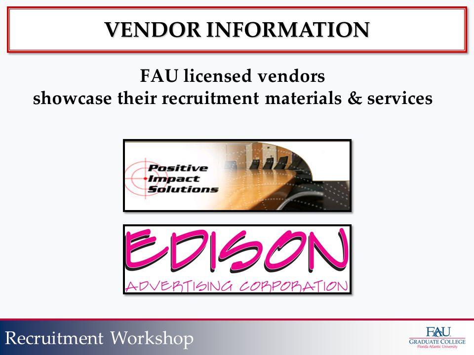 Presentation Title Slide Title Recruitment Workshop VENDOR INFORMATION FAU licensed vendors showcase their recruitment materials & services