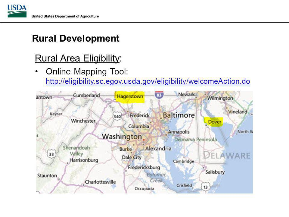 Rural Area Eligibility: Online Mapping Tool: http://eligibility.sc.egov.usda.gov/eligibility/welcomeAction.do http://eligibility.sc.egov.usda.gov/eligibility/welcomeAction.do Rural Development