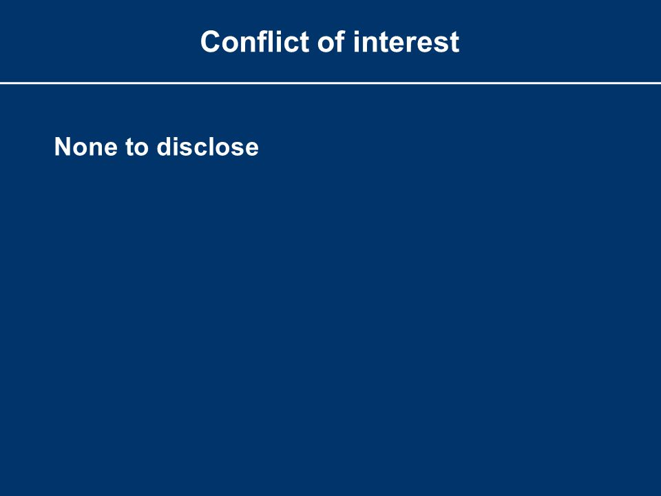 Conflict of interest None to disclose