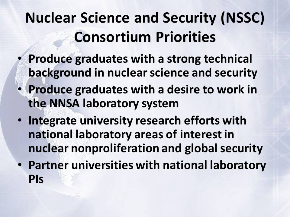UC Consortium Research Areas Nuclear and Particle Physics Nuclear Chemistry/Radiochemistry Nuclear Instrumentation, Radiation Detection Concepts and Technologies Nuclear Engineering Nuclear Security International Policy and Nuclear Security Program
