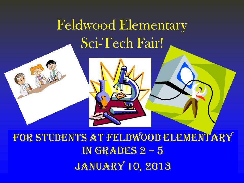 Feldwood Elementary Sci-Tech Fair.