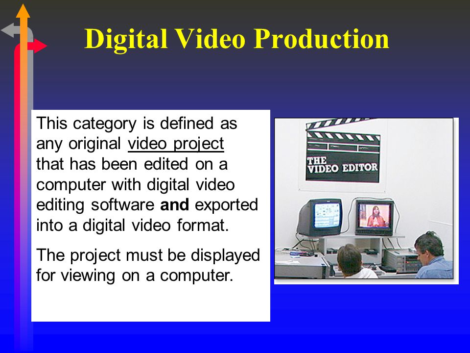 This category is defined as any original video project that has been edited on a computer with digital video editing software and exported into a digital video format.