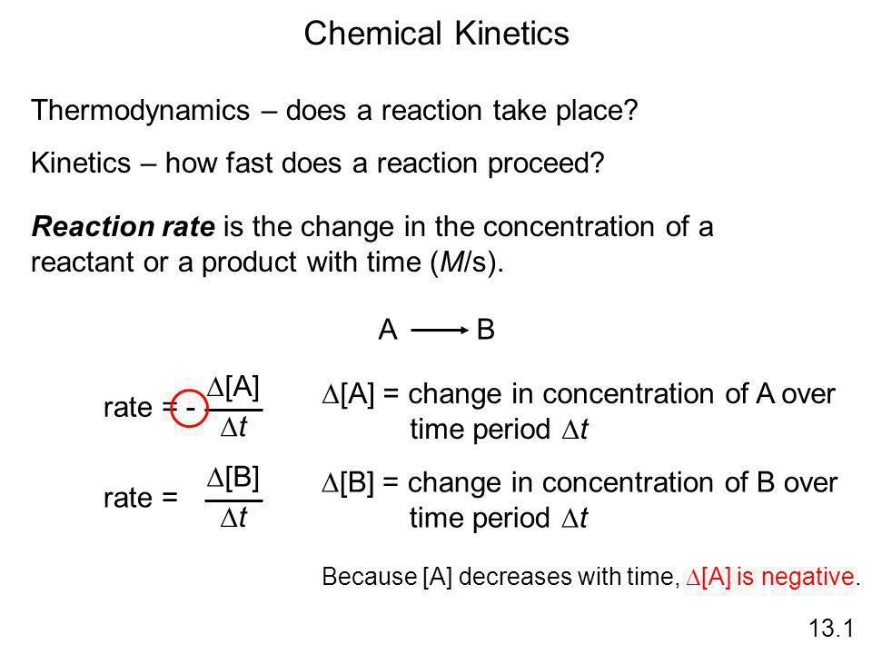 A B 13.1 rate = -  [A] tt rate = [B][B] tt time