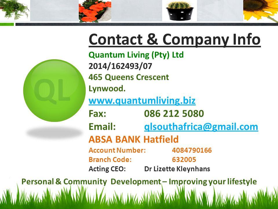 QL Contact & Company Info Quantum Living (Pty) Ltd 2014/162493/07 465 Queens Crescent Lynwood.