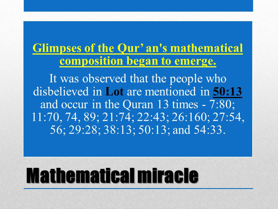 Mathematical miracle Glimpses of the Qur' an's mathematical composition began to emerge. It was observed that the people who disbelieved in Lot are me