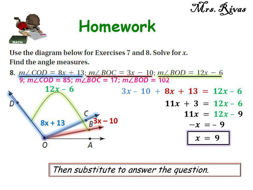 8x + 13 3x – 10 Then substitute to answer the question. Mrs. Rivas