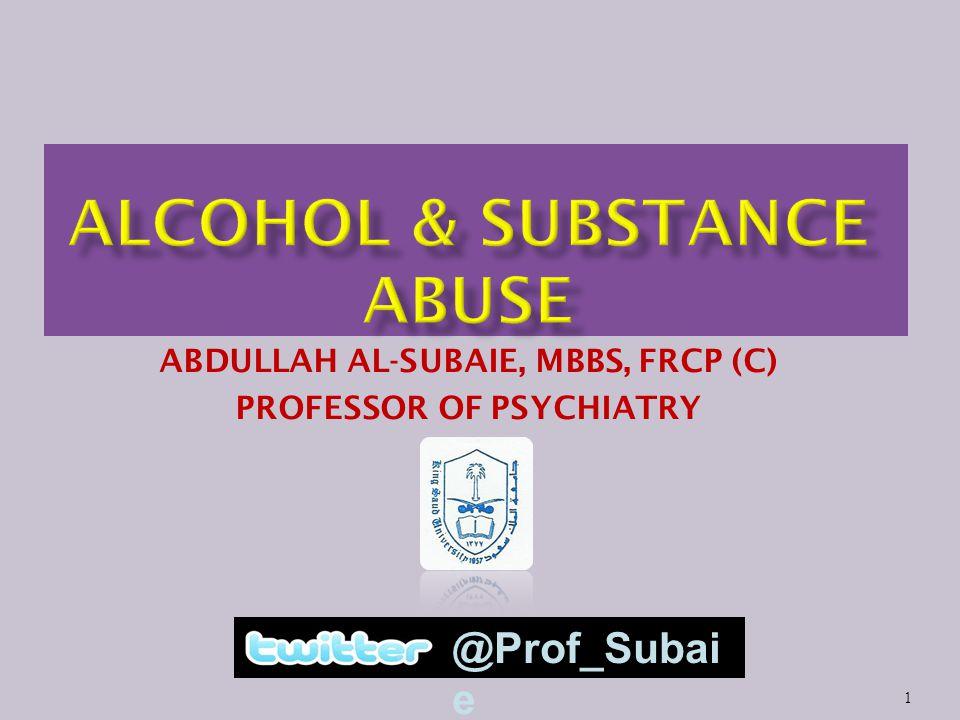 1 ABDULLAH AL-SUBAIE, MBBS, FRCP (C) PROFESSOR OF PSYCHIATRY @Prof_Subai e