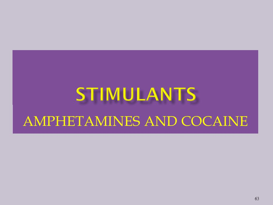 AMPHETAMINES AND COCAINE 63