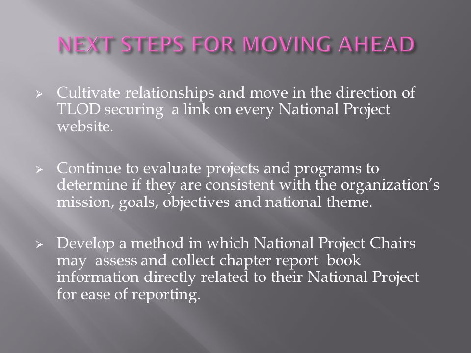  Offer tools, tricks and tips to continue to enhance the National Projects.