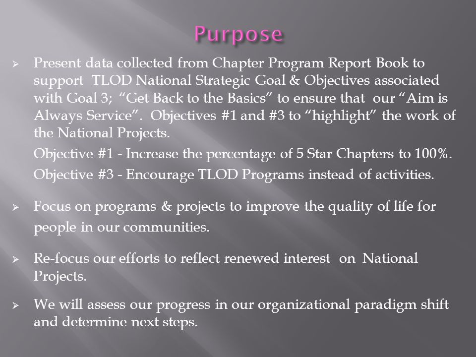 " Present data collected from Chapter Program Report Book to support TLOD National Strategic Goal & Objectives associated with Goal 3; ""Get Back to th"