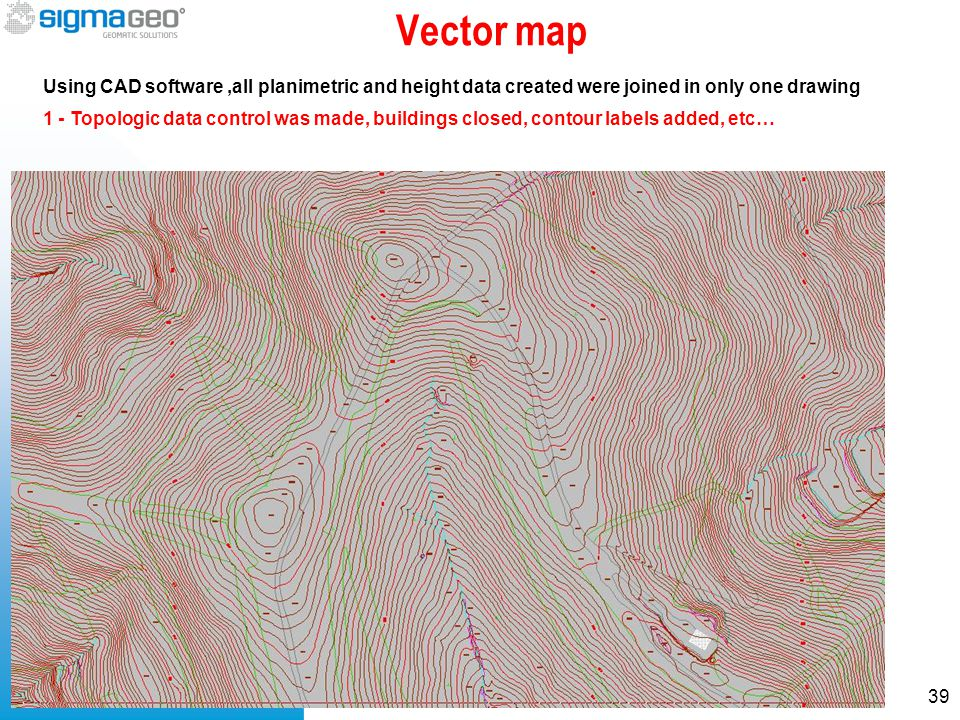 Vector map Using CAD software,all planimetric and height data created were joined in only one drawing 39 1 - Topologic data control was made, building