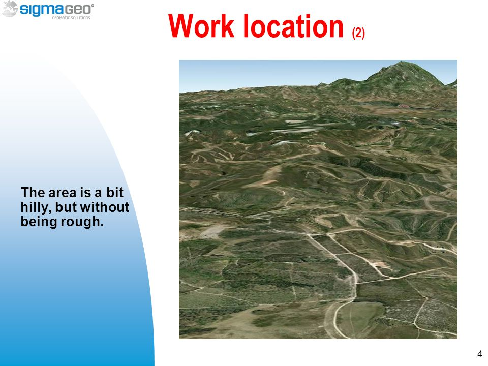 Work location (2) The area is a bit hilly, but without being rough. 4