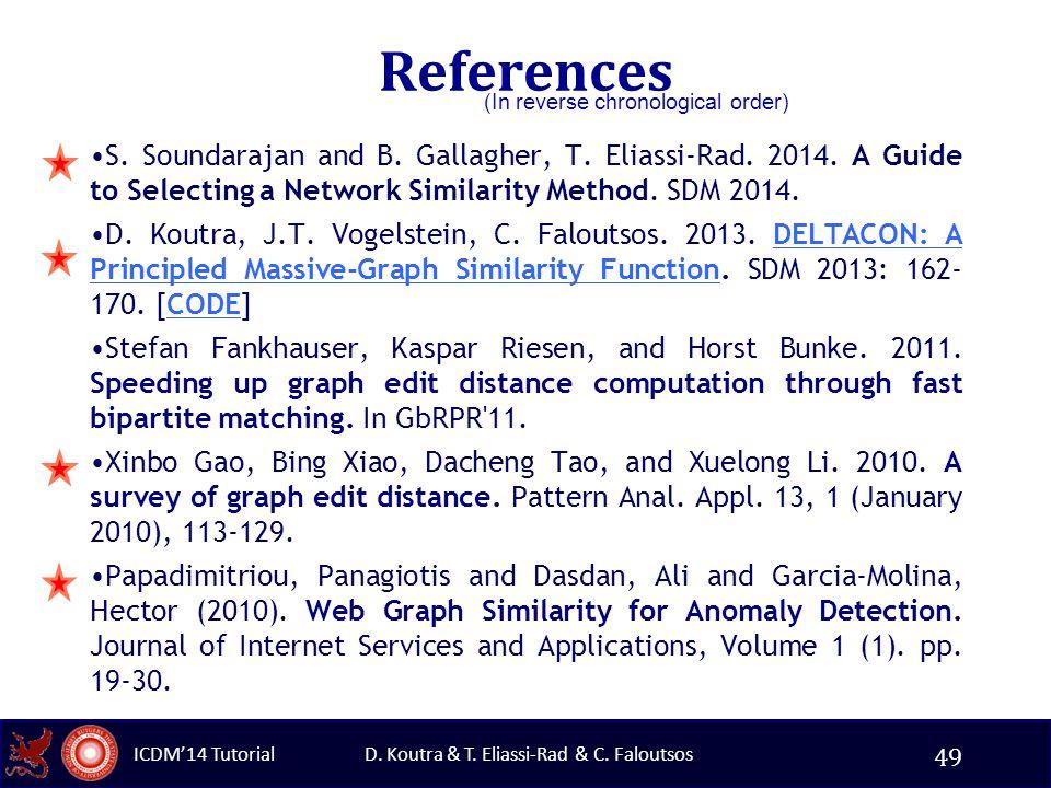 D. Koutra & T. Eliassi-Rad & C. Faloutsos ICDM'14 Tutorial References S.
