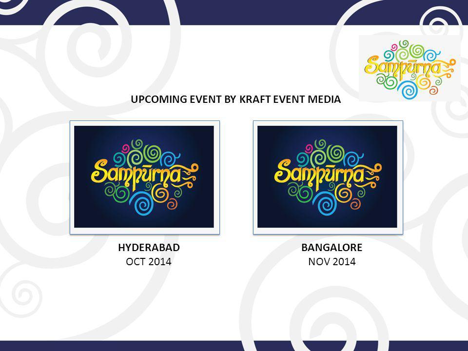 UPCOMING EVENT BY KRAFT EVENT MEDIA HYDERABAD OCT 2014 BANGALORE NOV 2014