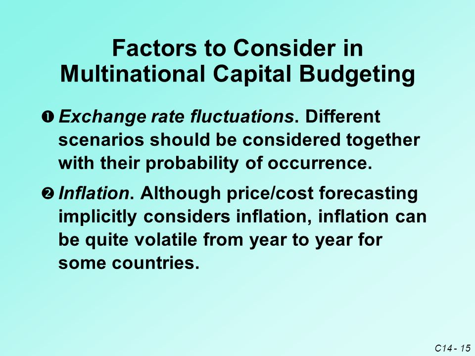 C14 - 16 Factors to Consider in Multinational Capital Budgeting  Financing arrangement.